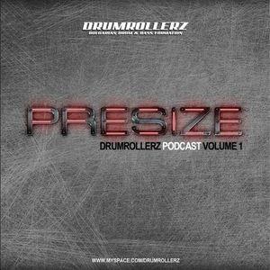 Presize - DRUMROLLERZ Podcast 001 07.2011