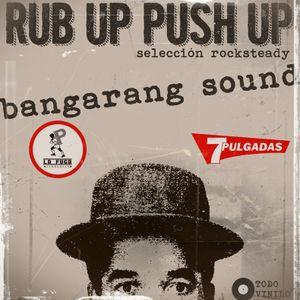 RUB UP PUSH UP 1966 1972 Bangarang Sound 7 Pulgadas radio 24 05 15