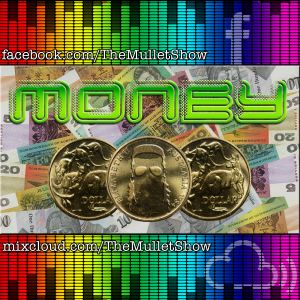 The Mullet Show - #158 - Money (Original Air Date, 7th July, 2017)