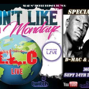I DON'T LIKE MONDAYZ FT E.L.C (ARSON IYPE RICKY B & ARTICLE LEE) & SPECIAL GUEST D-MAC & M C MIDNITE