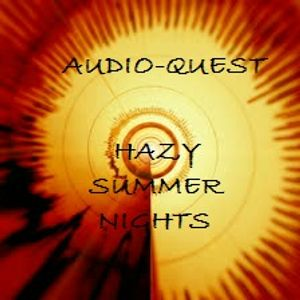 Audio-Quest - Hazy Summer Nights