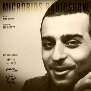Microbios Radioshow010 with Max Popov (Guest Mix by Igor Gonya) [15.05.2015]