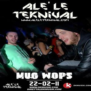 Alè Le Teknival 02.22.2011 - Mug Wops