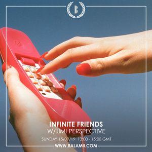 Infinite Friends w/Jimi Perspective 190915