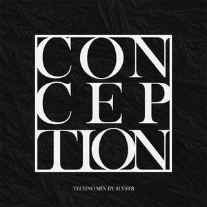 SLVSTR - CONCEPTION (Techno Mix) [All tracks produced by SLVSTR]