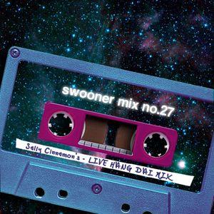 Swooner mix no. 27: Sally Cinnamon's Live Hang Dai Mix
