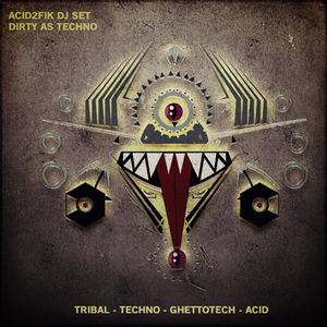 ACID2FIK - DIRTY AS TECHNO