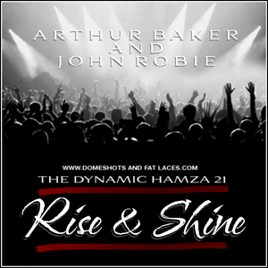 Rise & Shine: Arthur Baker & John Robie