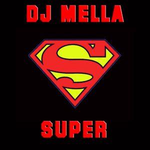 DJ MELLA - SUPER