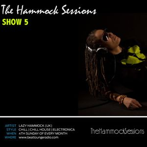 THE HAMMOCK SESSIONS - SHOW 5 - BEATLOUNGE RADIO