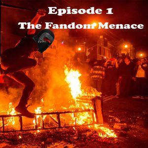 Episode One: The Fandom Menace