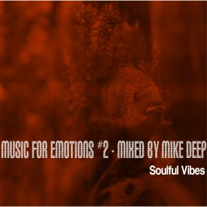 Music 4 Emotions #2 Soulful Vibes mixed by Mike Deep