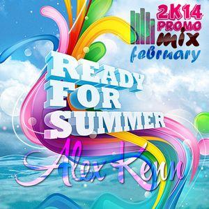 Alex Kenn - Ready For Summer ( February Promotional Mix 2k14)