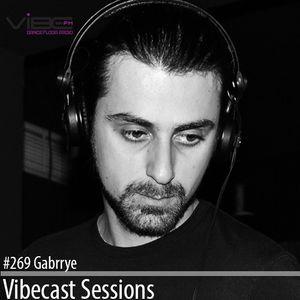 Gabrrye @ Vibecast Sessions #269 - Vibe FM Romania