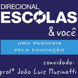 Revista Direcional Escolas e você: Uma parceria pela Educação - João Luiz Muzinatti