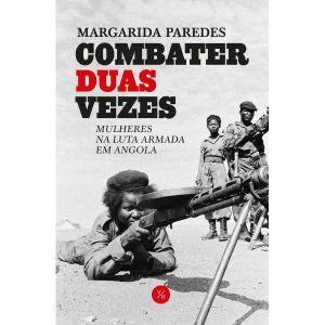 Áudio 88 - Combater Duas Vezes - Mulheres Na Luta Armada Em Angola