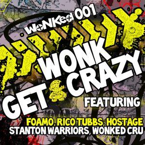 WoNK - Get Crazy (WoNKed Mix series 001)