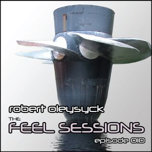 The Feel Sessions Episode 010 - by Robert Oleysyck
