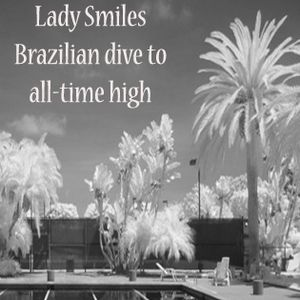 Lady Smiles Brazilian dive to all-time high