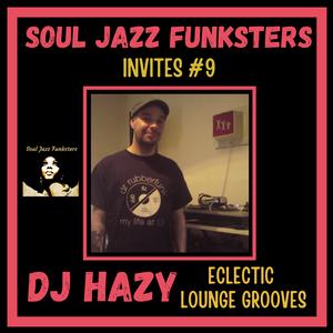 SJF Invites #9 - DJ Hazy Eclectic Lounge Grooves