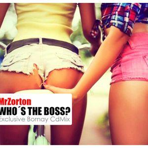 MrZorton presents #WHO´S THE BOSS?