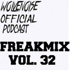 WOLVNOISE Pres. FREAKMIX VOL: 32
