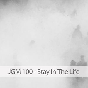 JGM 100 - Stay In The Life
