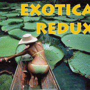 Exotica Redux