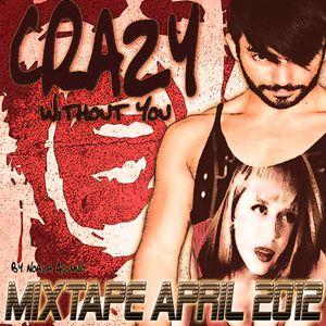 DJ Noah Aquino - Crazy Without You (Set April 2012)
