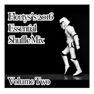 FLEETY'S 2016 ESSENTIAL SHUFFLE MIX VOLUME TWO