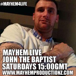 MAYHEM LIVE John The Baptist 16 July