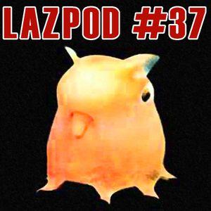Lazpod 37 - October 2020