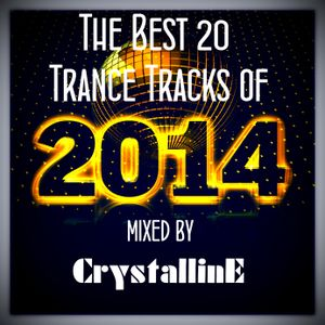 The Best 20 Trance Tracks of 2014 (mixed by Crystalline)