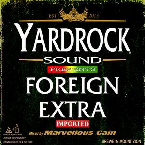 YARDROCK SOUND PRESENTS - FOREIGN EXTRA IMPORTED MIXTAPE - BY MARVELLOUS CAIN - # 2013
