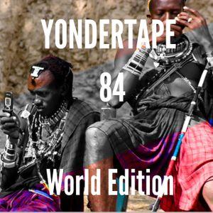 Yondertape #84 World Edition