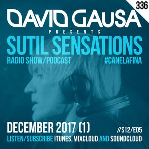 Sutil Sensations Radio/Podcast #336 - The penultimate show of 2017 with #HotBeats & #CanelaFina!