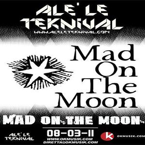 Alè Le Teknival 03.08.2011 - MAD ON THE MOON