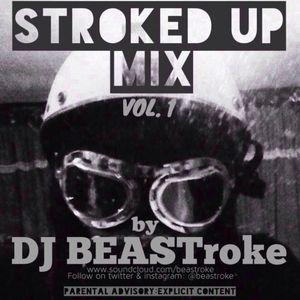 BEASTroke - Stroked Up Mix Vol 1.