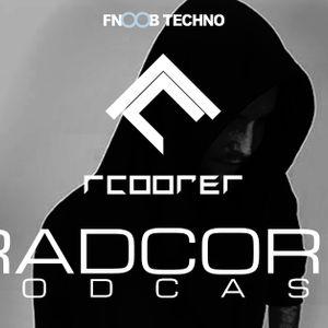 R. Cooper - Radcore Podcast [EPISODE IV]