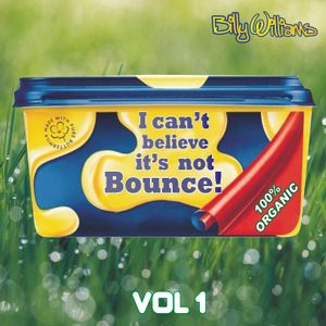 I Can't Believe it's not Bounce! - Vol1 - djbillywilliams
