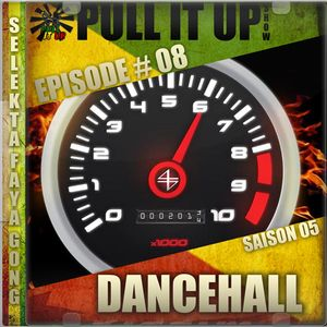 Pull It Up Show - Episode 08 - S5