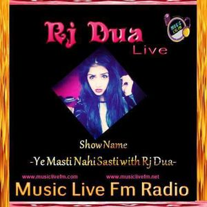 Show of Rj Dua only on Musiclivefm Radio