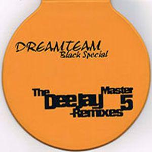 Dreamteam Black Special The Deejay Master Remixes Vol 5