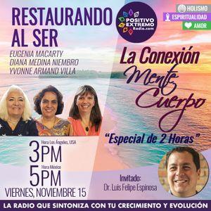 RESTAURANDO AL SER-11-15-19-ESPECIAL- CONEXION MENTE CUERPO SEGUNDA PARTE