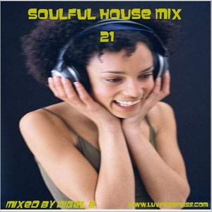 NIGEL B (SOULFUL HOUSE MIX 21)