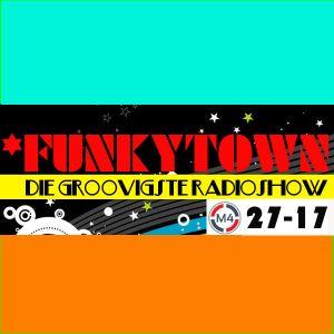 FUNKYTOWN Radioshow 27-17