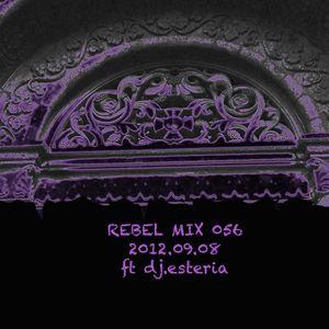 Rebel Mix 056 - 2012.09.08 - dj e.steria