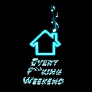 House Every F**king Weekend 01
