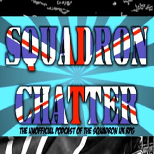 Squadron Chatter Episode 2