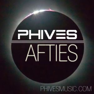 PHIVES - AFTIES